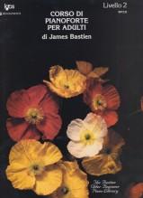 Bastien, J. : Corso di Pianoforte per adulti. Livello 2