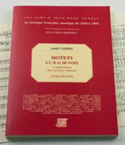 Campra, André : Motets à I, II et III Voix et instruments avec la Basse continue. Livre second (Paris, 1700). Facsimile