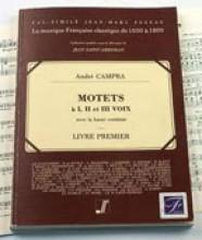 Campra, A. : Motets à I, II et III Voix [et instruments] avec la Basse continue. Livre premier (Paris, 1699). Facsimile