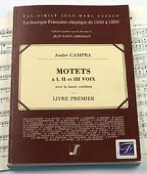 Campra, André : Motets à I, II et III Voix [et instruments] avec la Basse continue. Livre premier (Paris, 1699). Facsimile