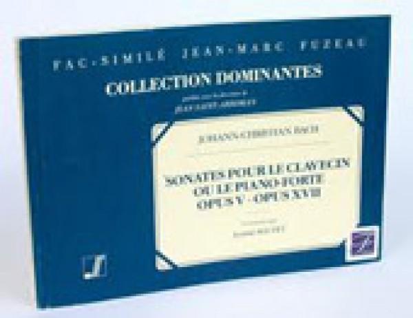 Bach, J.Ch. : [12] Sonates pour le Clavecin ou le Piano-forte. Op. V (ca. 1766); op. XVII (London, 1779). Facsimile