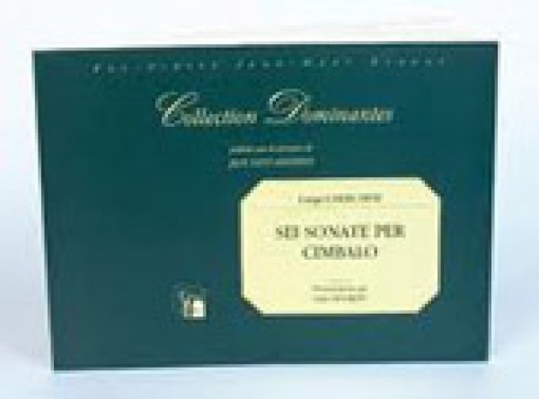 Cherubini, L. : 6 Sonate per Cembalo (Firenze, 1783) [These Sonatas can be played on Harpsichord or Piano Forte]. Facsimile