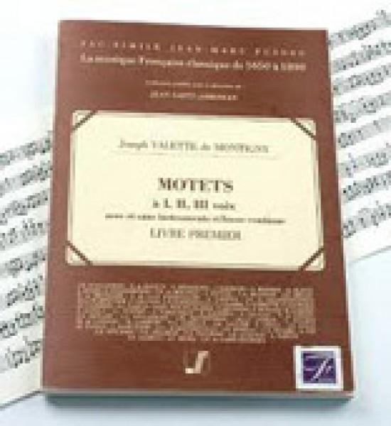 Valette de Montigny, J. : Motets à 1, 2, 3 Voix avec et sans Instruments et Basse continue. Livre premier (Paris, 1711). Facsimile