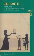 Da Ponte, L. : Memorie. I libretti mozartiani