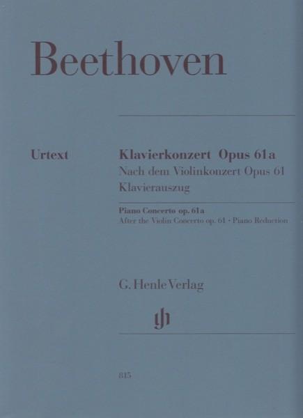 Beethoven, Ludwig van : Concerto per Pianoforte e Orchestra op. 61A (dal Concerto op. 61, per Violino e Pianoforte) riduzione per 2 Pianoforti. Urtext