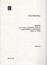 Takemitsu, Toru : Valeria, per Violino, Violoncello, Chitarra, Organo elettrico, 2 Ottavini (1965, rev. 1969). Partitura