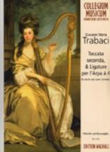 Trabaci, G.M. : Toccata seconda, & Ligature per l'arpa a 4, per arpa sola o cembalo. Facsimile ed edizione moderna