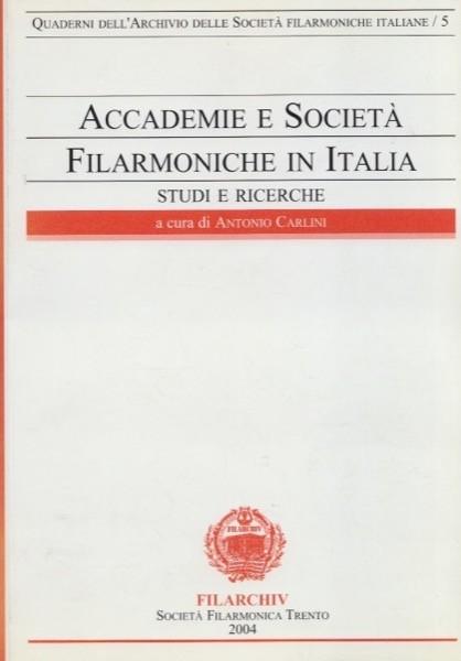 AA.VV. : Accademie e società filarmoniche in Italia. Studi e ricerche, vol. 5