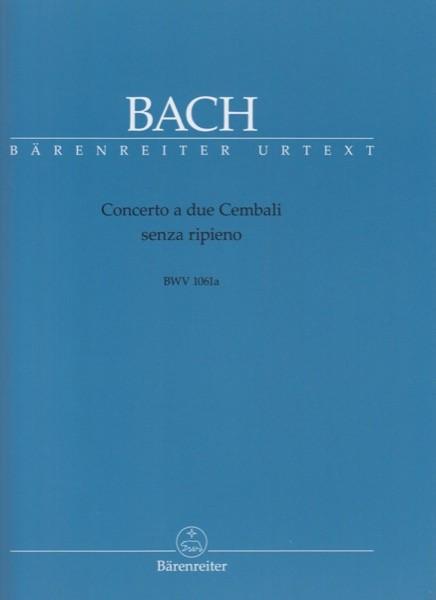Bach, J.S. : Concerto BWV 1061a, a 2 Clavicembali senza ripieno. Urtext