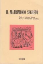 Cimarosa, Domenico : Il matrimonio segreto. Libretto