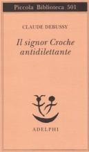Debussy, C. : Il signor Croche antidilettante