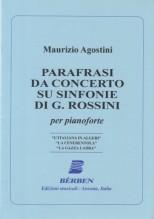 Agostini, Maurizio : Parafrasi da concerto su sinfonie di G. Rossini, per Pianoforte