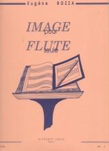 Bozza, Eugène : Image per Flauto solo