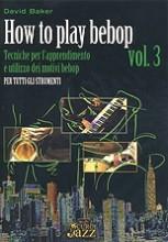 Baker, D. : How to play Bebop, vol. 3: Improvvisazione jazz per tutti gli strumenti