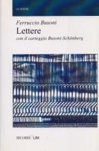 Busoni, F. : Lettere con il carteggio Busoni-Schönberg