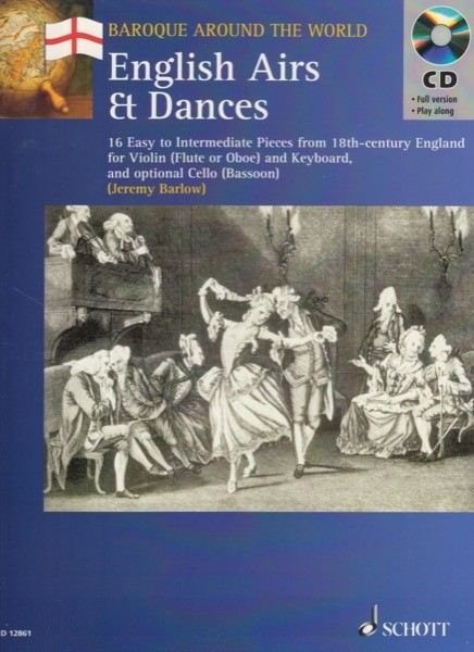 AA.VV. : Baroque around the World. English Airs and Dances. 16 Easy to Intermediate Pieces from 18th-century England for violin (Flute or Oboe) and Keyboard, and optional Cello (Bassoon)