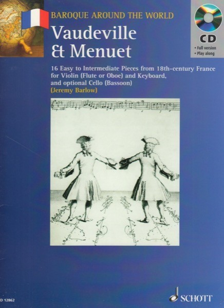 AA.VV. : Baroque around the World. Vaudeville and Menuet. 16 Easy to Intermediate Pieces from 18th-century France for violin (Flute or Oboe) and Keyboard, and optional Cello (Bassoon)