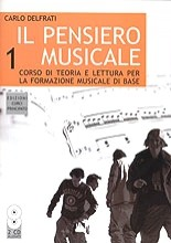 Delfrati, C. : Il pensiero musicale 1: corso di teoria e lettura per la formazione musicale di base. Con 2 CD