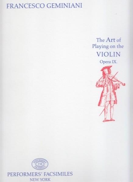 Geminiani, F. : The Art of Playng on the Violin, op. IX (London, 1751). Facsimile