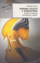 Frova, A. : Armonia celeste e dodecafonia. Musica e scienza attraverso i secoli