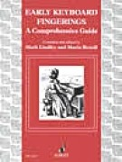 AA.VV. : Early Keyboard Fingerings. A Comprehensive Guide. Compiled and edited by M. Lindley and M. Boxall