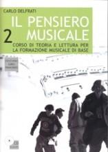 Delfrati, C. : Il pensiero musicale 2: corso di teoria e lettura per la formazione musicale di base. Con 2 CD