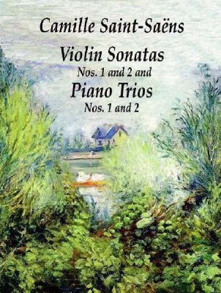 Saint Saens, C. : Violino sonatas nn. 1 e 2. Piano trios nn. 1 e 2