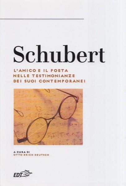 AA.VV. : Schubert. L'amico e il poeta nelle testimonianze dei suoi contemporanei