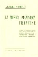 Cortot, A. : La musica pianistica francese. Analisi e commenti estetici delle opere pianistiche di Debussy, Franck, Fauré, Chabrier, Ravel, Saint-Saens, Strawinsky