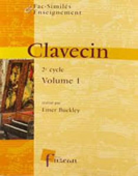 AA.VV. : Fac-Similés Enseignement. Clavecin, vol. 1, cycle 1 (Buckley)