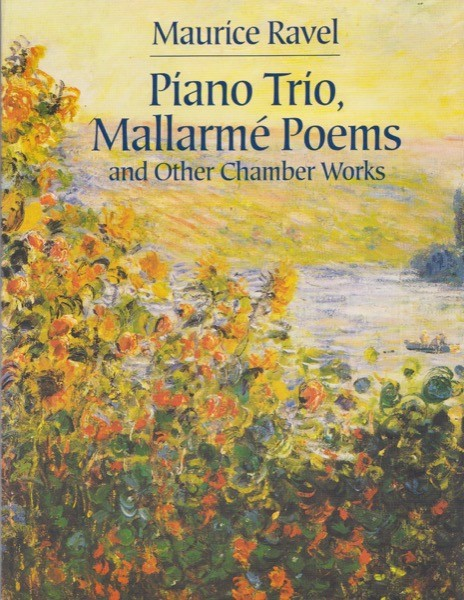 Ravel, M. : Piano trio, Mallarmé Poems and other Chamber Works