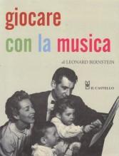 Bernstein, L. : Giocare con la musica