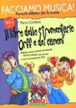 Cordiano, M. : Facciamo Musica. Percorsi didattici per la scuola, vol. 2 con CD: il libro dello strumentario Orff e dei canoni. Melodie, canoni, ostinati strumentali, esercizi melodici.....