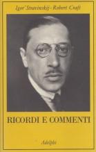 Stravinsky, I. - Craft, R. : Ricordi e commenti