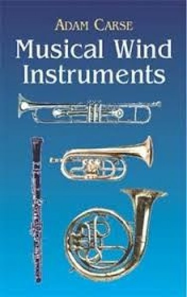 Carse, A. : Musical Wind Instruments