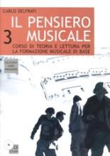 Delfrati, C. : Il pensiero musicale 3: corso di teoria e lettura per la formazione musicale di base. Con 2 CD