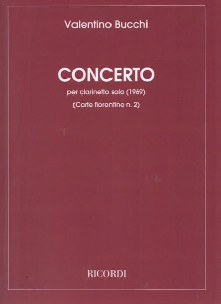 Bucchi, V. : Concerto per Clarinetto solo (Carte fiorentine n. 2) (1969)