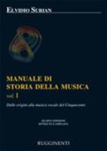Surian, E. : Manuale di storia della musica. Vol. 1: dalle origini alla musica vocale del Cinquecento