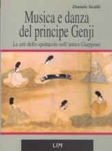 Sestili, Daniele : Musica e danza del principe Genji. Le arti dello spettacolo nell'antico Giappone