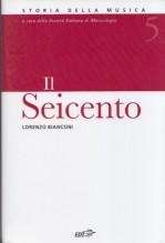 Bianconi, L. : Storia della musica. Vol. 5: Il Seicento