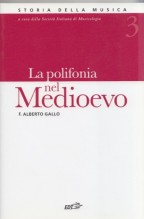 Gallo, F.A. : Storia della musica. Vol. 3: La polifonia nel Medioevo