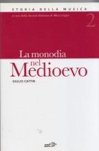 Cattin, G. : Storia della musica. Vol. 2: La monodia nel Medioevo
