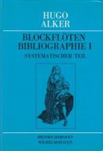 Alker, Hugo : Blockflöten bibliographie I. Systematischer teil
