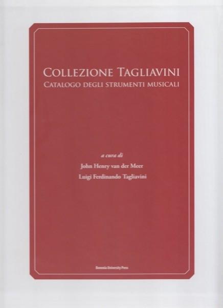Collezione Tagliavini. Catalogo degli strumenti musicali, 2 volumi. A cura di J.H. van der Meer e L.F. Tagliavini