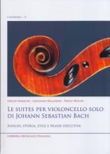 AA.VV. : Le Suites per Violoncello solo di J.S. Bach. Analisi, storia, stile e prassi esecutiva