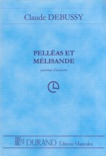 Debussy, C. : Pelléas et Mélisande. Partitura