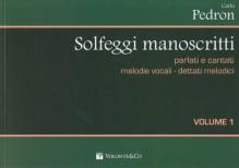 Pedron, C. : Solfeggi manoscritti (parlati e cantati). Melodie vocali - Dettati melodici. Prima serie