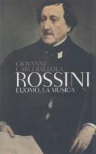 Carli Ballola, G. : Rossini. L'uomo, la musica