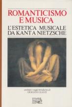 AA.VV. : Romanticismo e musica. L'estetica musicale da Kant a Nietzsche