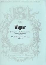 Wagner, E. : Einleitung zum 3. Akt, Tanz der Lehrbuben, Aufzug der Meistersinger aus der Oper Die Meistersinger von Nürnberg  WWW 96. Partitura